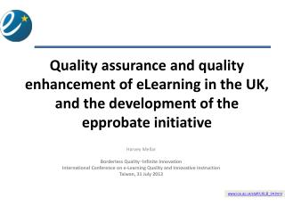 Quality assurance and quality enhancement of eLearning in the UK,  and the development of the epprobate initiative