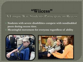 """ Wiicess "" A Unique Way Students Participate in Recess"