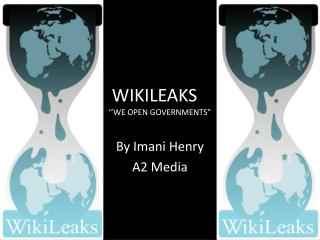 WIKILEAKS	 ''WE OPEN GOVERNMENTS""