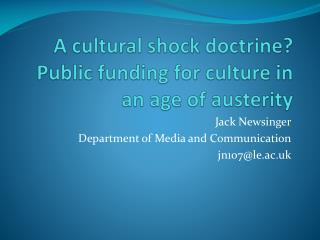 A cultural shock doctrine? Public funding for culture in an age of austerity