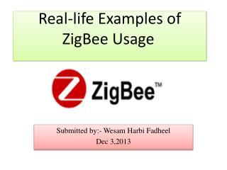Real-life Examples of  ZigBee  Usage
