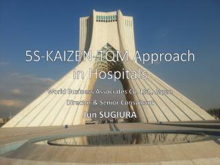 5S-KAIZEN-TQM Approach in Hospitals