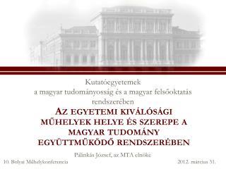 Kutatóegyetemek  a magyar tudományosság és a magyar felsőoktatás rendszerében