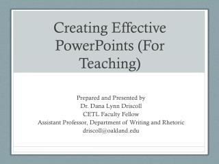 Creating Effective  PowerPoints  (For Teaching)