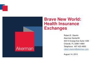 Brave New World: Health Insurance Exchanges