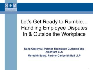 Let's Get Ready to Rumble… Handling Employee Disputes In & Outside the Workplace