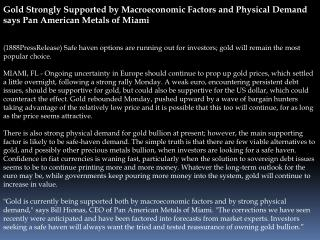 Gold Strongly Supported by Macroeconomic Factors and Physica