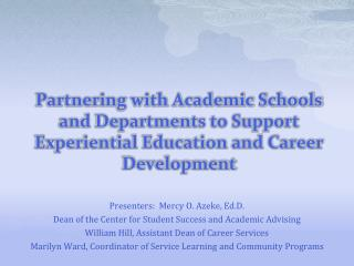 Partnering with Academic Schools and Departments to Support Experiential Education and Career Development