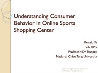 Understanding Consumer Behavior in Online Sports  Shopping  Center