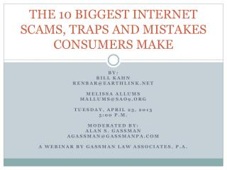 THE 10 BIGGEST INTERNET SCAMS, TRAPS AND MISTAKES CONSUMERS MAKE