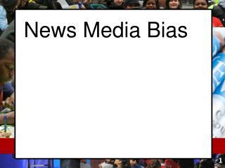 News Media Bias