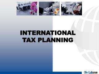 INTERNATIONAL TAX PLANNING