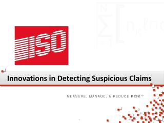 Innovations  in  Detecting Suspicious Claims