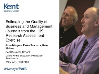 Estimating the Quality of Business and Management Journals from the  UK Research Assessment Exercise John Mingers, Paol