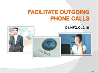 FACILITATE OUTGOING PHONE CALLS