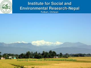 Institute for Social and  Environmental Research-Nepal Fulbari, Chitwan