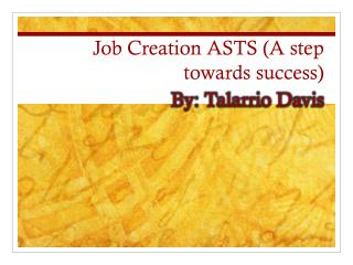 Job  Creation ASTS  (A step towards success)