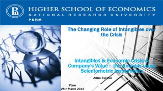 The Changing Role of Intangibles over the  Crisis Intangibles  & Economic Crisis & Company's Value :  the  Analysis usi