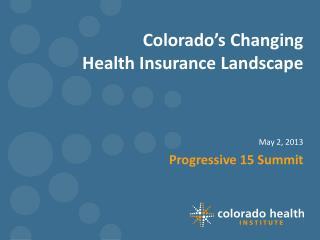 Colorado's Changing  Health Insurance Landscape