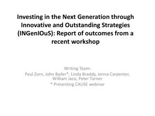Investing in the Next Generation through Innovative and Outstanding Strategies ( INGenIOuS ): Report of outcomes from a