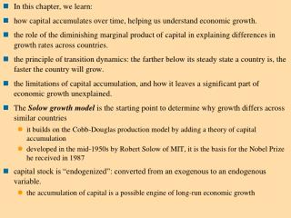 In this chapter, we learn: how capital accumulates over time, helping us understand economic growth.