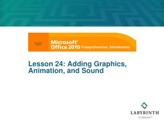 Lesson 24: Adding Graphics, Animation, and Sound