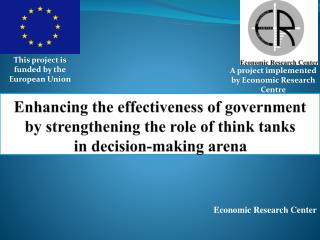 Enhancing the effectiveness of government by strengthening the role of think tanks in decision-making arena