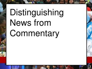 Distinguishing News from Commentary
