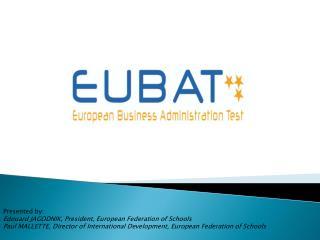 Presented by: Edouard JAGODNIK, President, European Federation of Schools