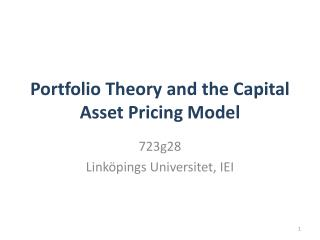 Portfolio Theory and the Capital Asset Pricing Model