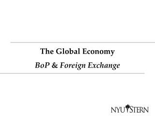 The Global Economy BoP  &  Foreign Exchange