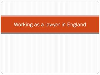 W orking as a  lawyer in  England