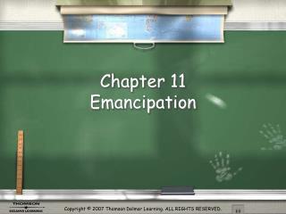 Chapter 11 Emancipation