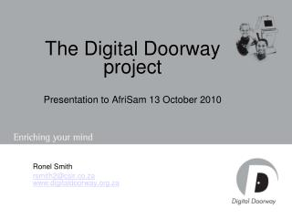 The Digital Doorway project Presentation to AfriSam 13 October 2010