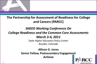 The Partnership for Assessment of Readiness for College and Careers (PARCC) SHEEO Working Conference On College Readine