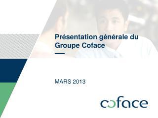 Présentation générale du Groupe Coface