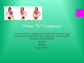 """""""How To"""" Isagenix"""