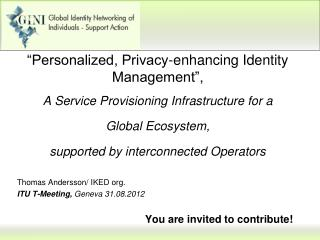 """Personalized, Privacy-enhancing Identity Management"",  A Service Provisioning Infrastructure for a Global Ecosystem,"