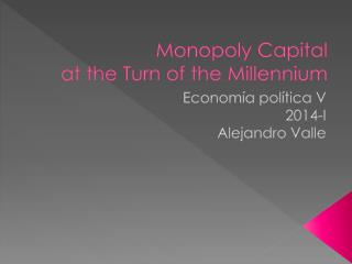 Monopoly Capital  at the Turn of the Millennium