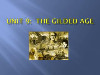 Unit 9:  The gilded Age