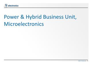 Power  & Hybrid Business Unit,  Microelectronics