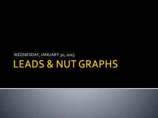 LEADS  & NUT GRAPHS