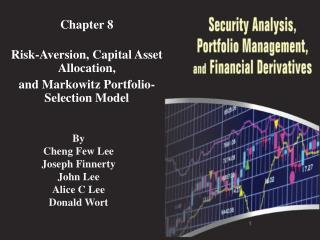 Chapter 8 Risk-Aversion, Capital Asset Allocation,  and Markowitz Portfolio-Selection Model