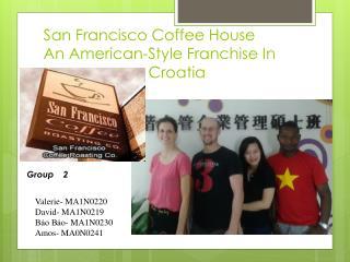 San Francisco Coffee House An American-Style Franchise In  Croatia