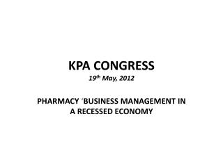 KPA CONGRESS  19 th  May, 2012