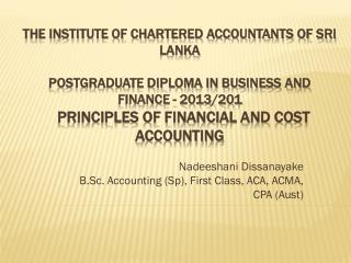 Nadeeshani Dissanayake  B.Sc. Accounting ( Sp ), First Class, ACA, ACMA, CPA ( Aust )