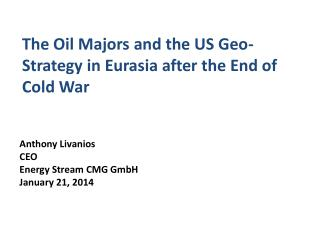 The Oil Majors and the US Geo-Strategy in Eurasia after the End of Cold War
