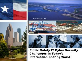 Public Safety IT Cyber Security Challenges In Today's Information Sharing World