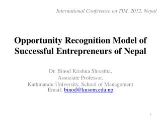 Opportunity Recognition Model of Successful Entrepreneurs of  Nepal