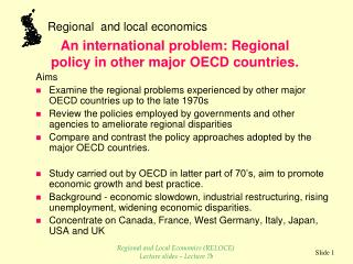 Aims Examine the regional problems experienced by other major OECD countries up to the late 1970s